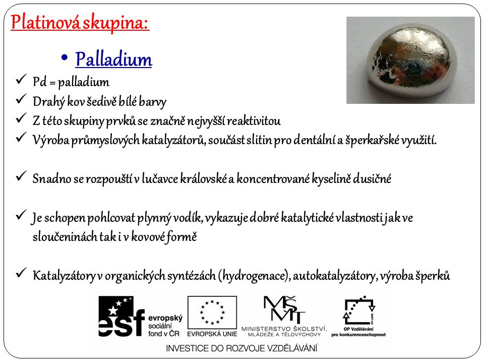 Platinová skupina: Palladium Pd = palladium