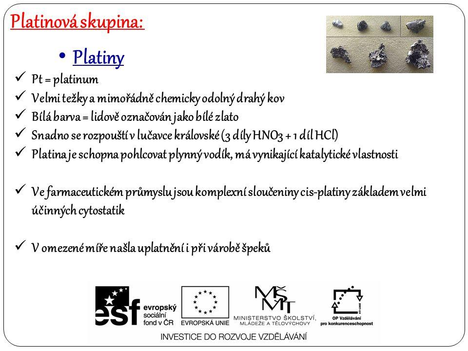 Platinová skupina: Platiny Pt = platinum