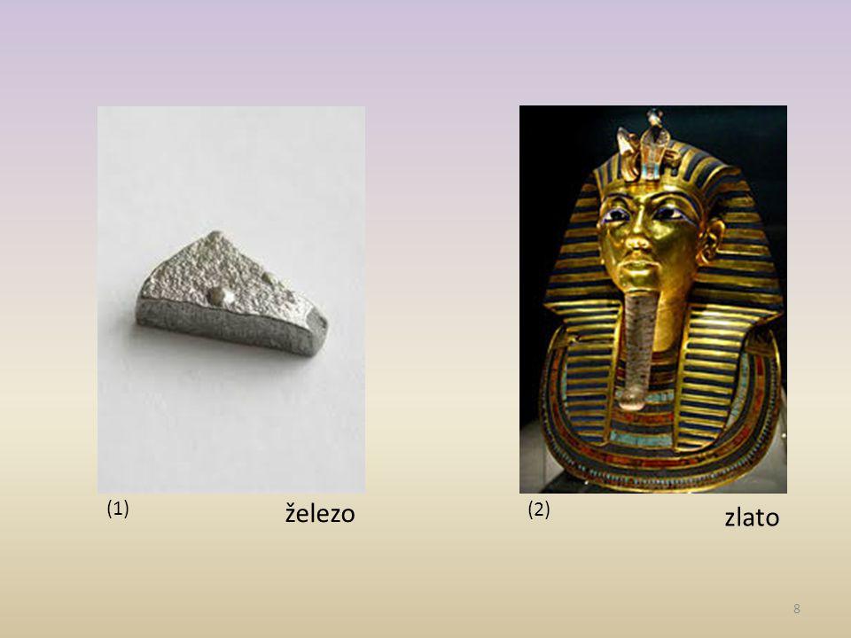 (1) železo (2) zlato