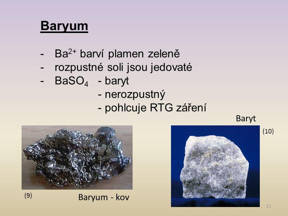 Baryum Ba2+ barví plamen zeleně rozpustné soli jsou jedovaté