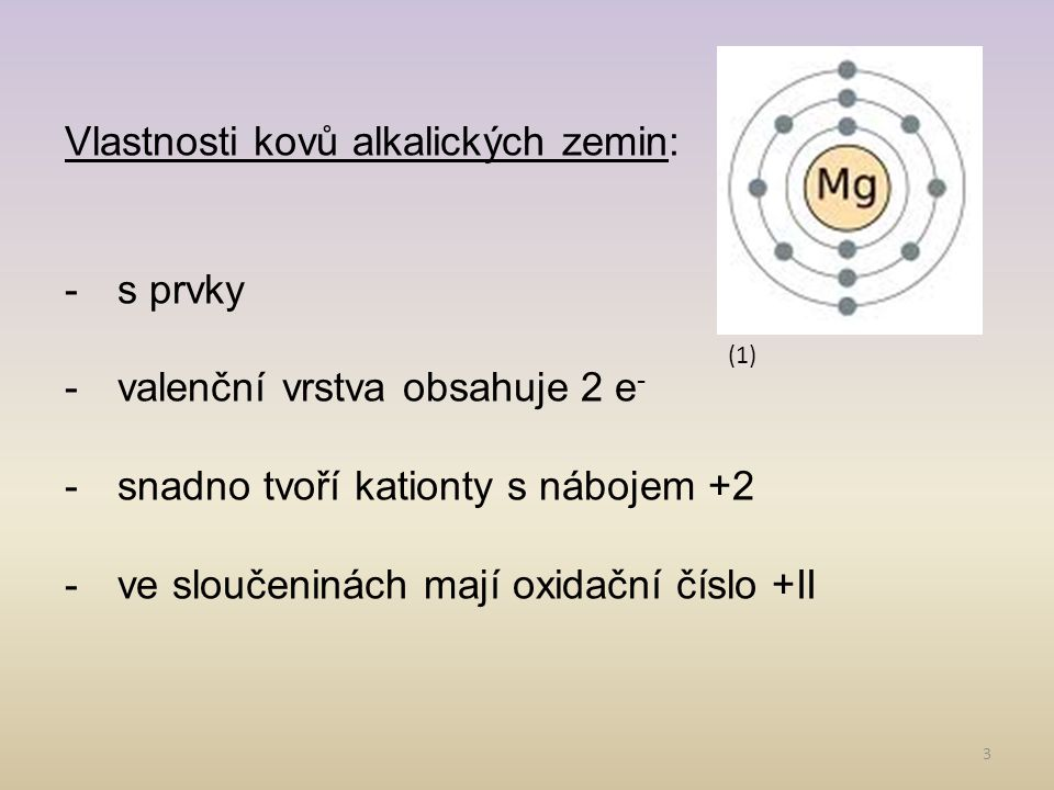 Vlastnosti kovů alkalických zemin: