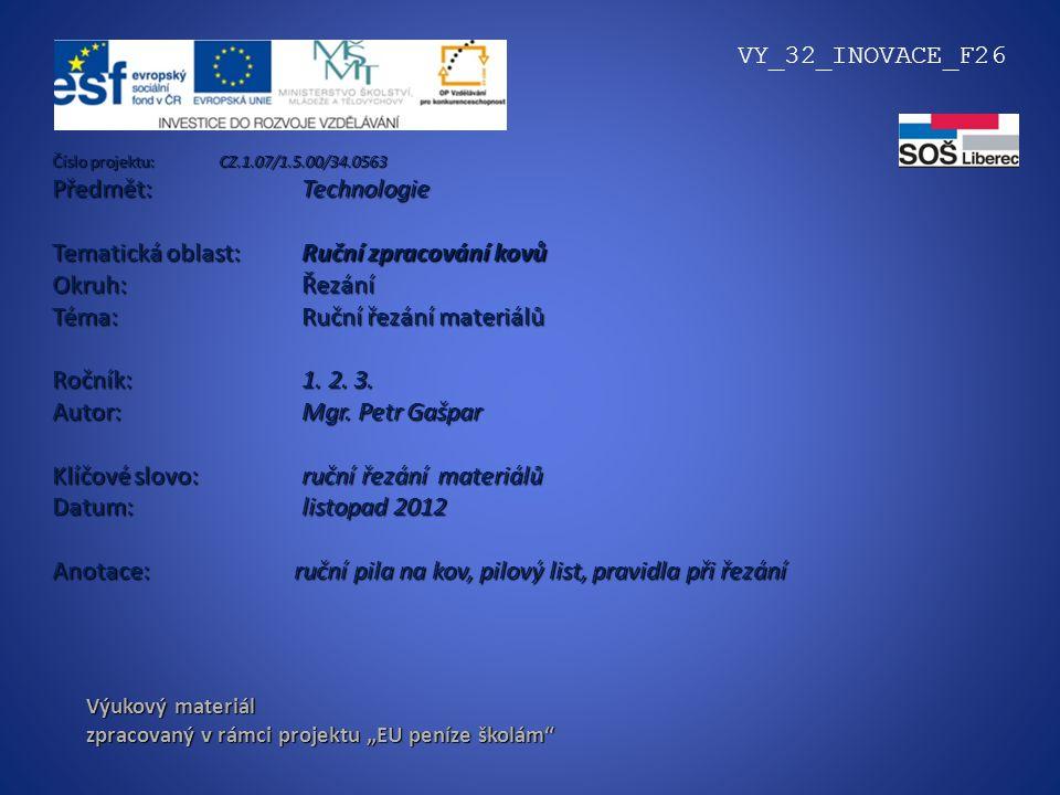 Tematická oblast: Ruční zpracování kovů Okruh: Řezání