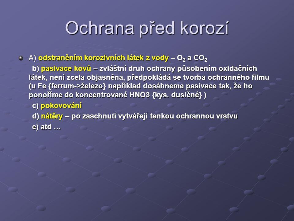 Ochrana před korozí A) odstraněním korozivních látek z vody – O2 a CO2