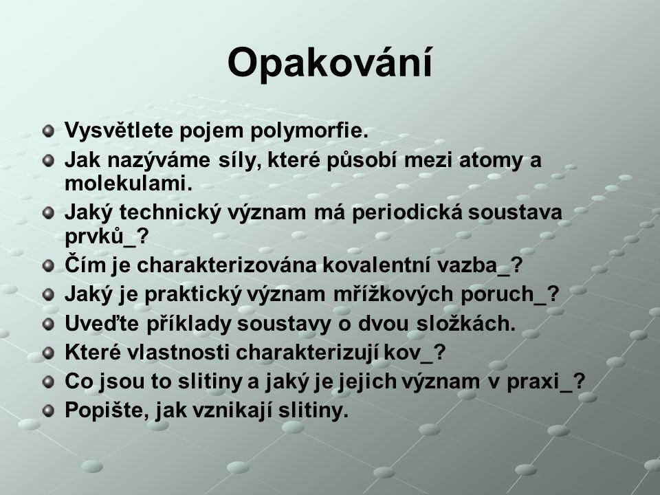 Opakování Vysvětlete pojem polymorfie.