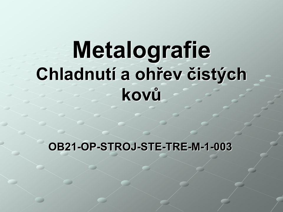 Chladnutí a ohřev čistých kovů OB21-OP-STROJ-STE-TRE-M-1-003