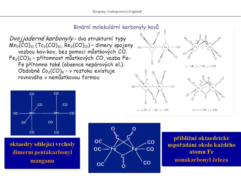 Dvojjaderné karbonyly - dva strukturní typy