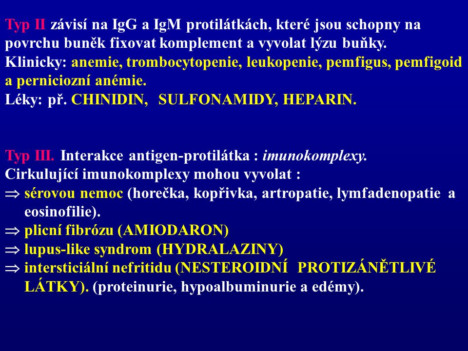 Typ II závisí na IgG a IgM protilátkách, které jsou schopny na