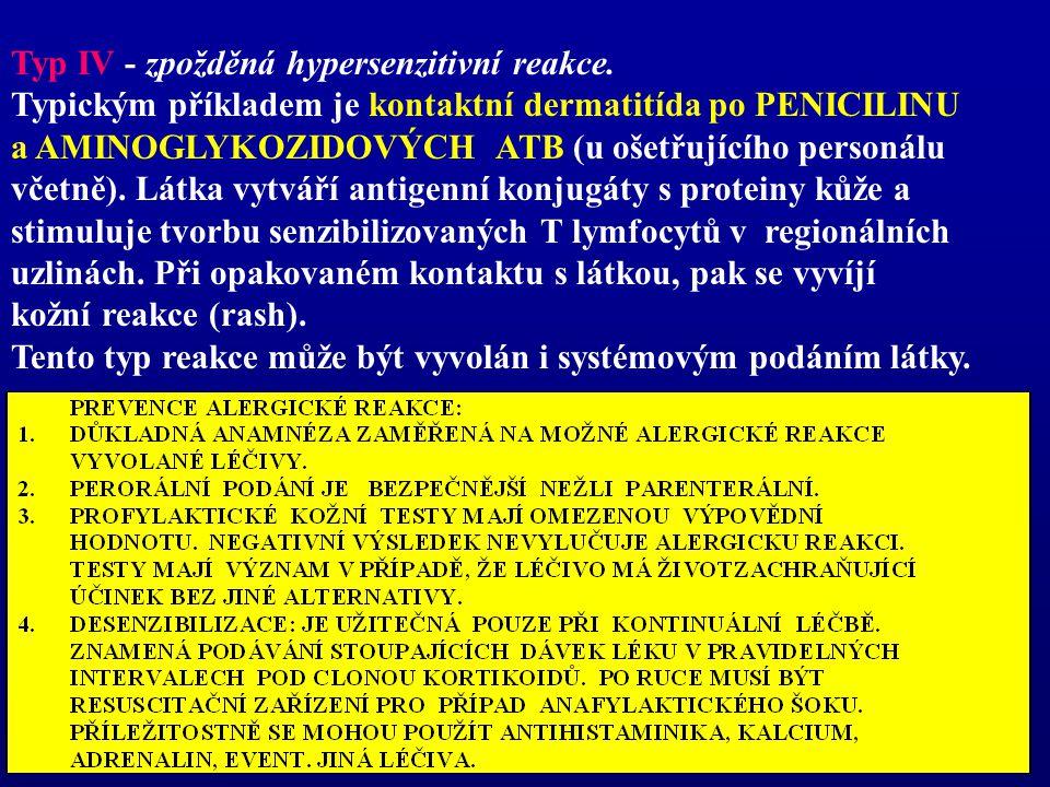 Typ IV - zpožděná hypersenzitivní reakce.