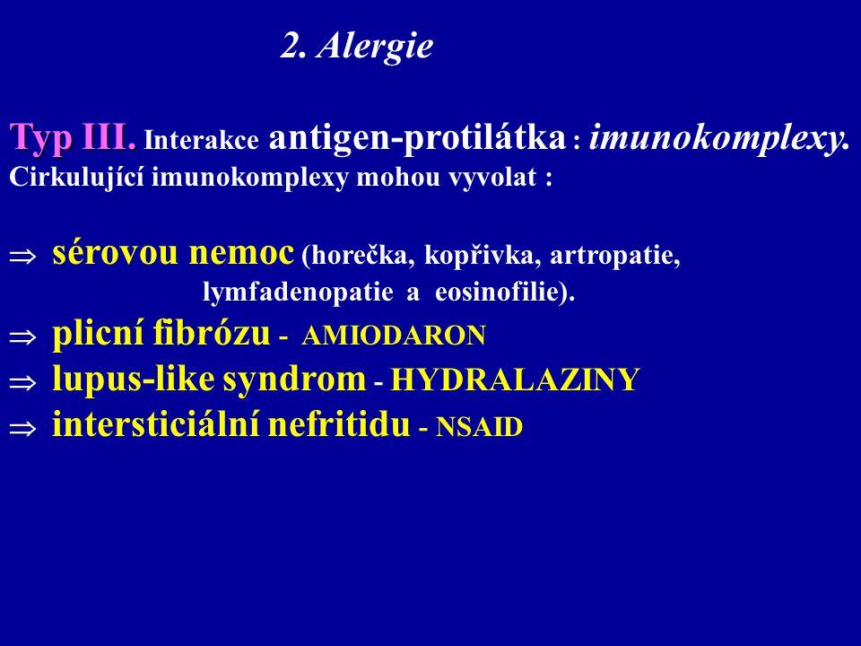 Typ III. Interakce antigen-protilátka : imunokomplexy.