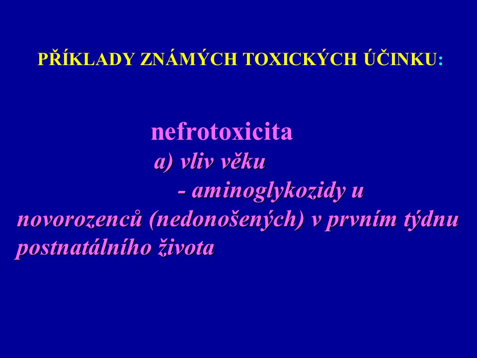 nefrotoxicita a) vliv věku - aminoglykozidy u