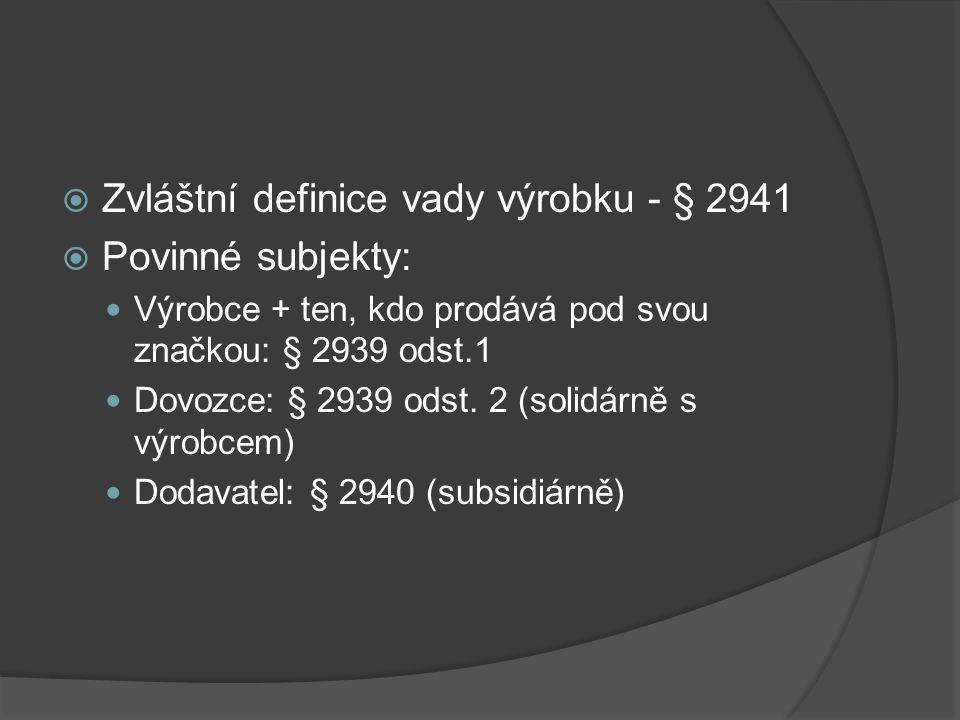Zvláštní definice vady výrobku - § 2941 Povinné subjekty: