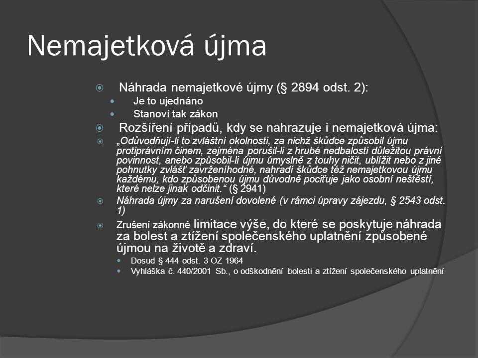 Nemajetková újma Náhrada nemajetkové újmy (§ 2894 odst. 2):