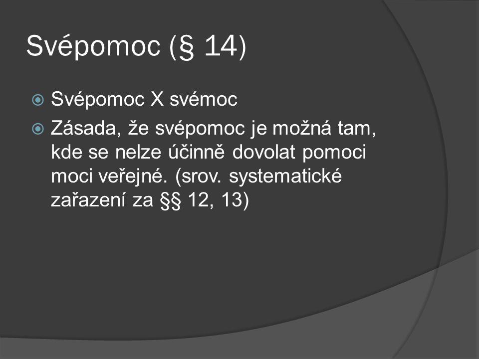 Svépomoc (§ 14) Svépomoc X svémoc