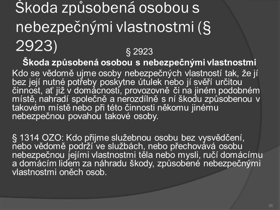 Škoda způsobená osobou s nebezpečnými vlastnostmi (§ 2923)