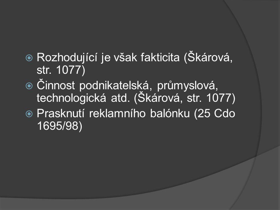 Rozhodující je však fakticita (Škárová, str. 1077)
