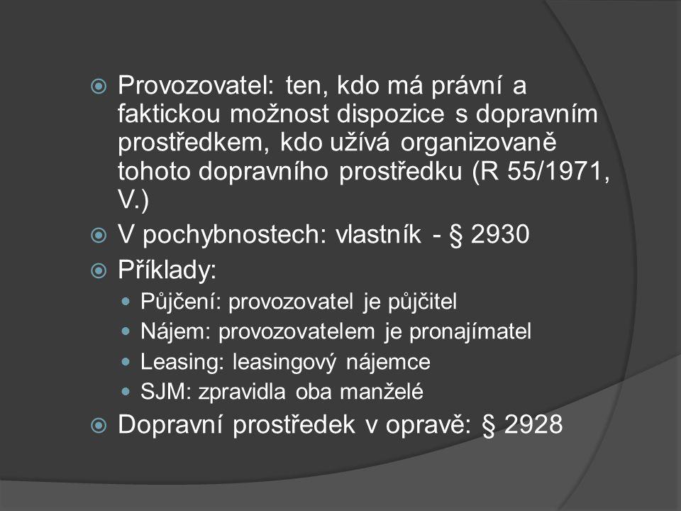 V pochybnostech: vlastník - § 2930 Příklady: