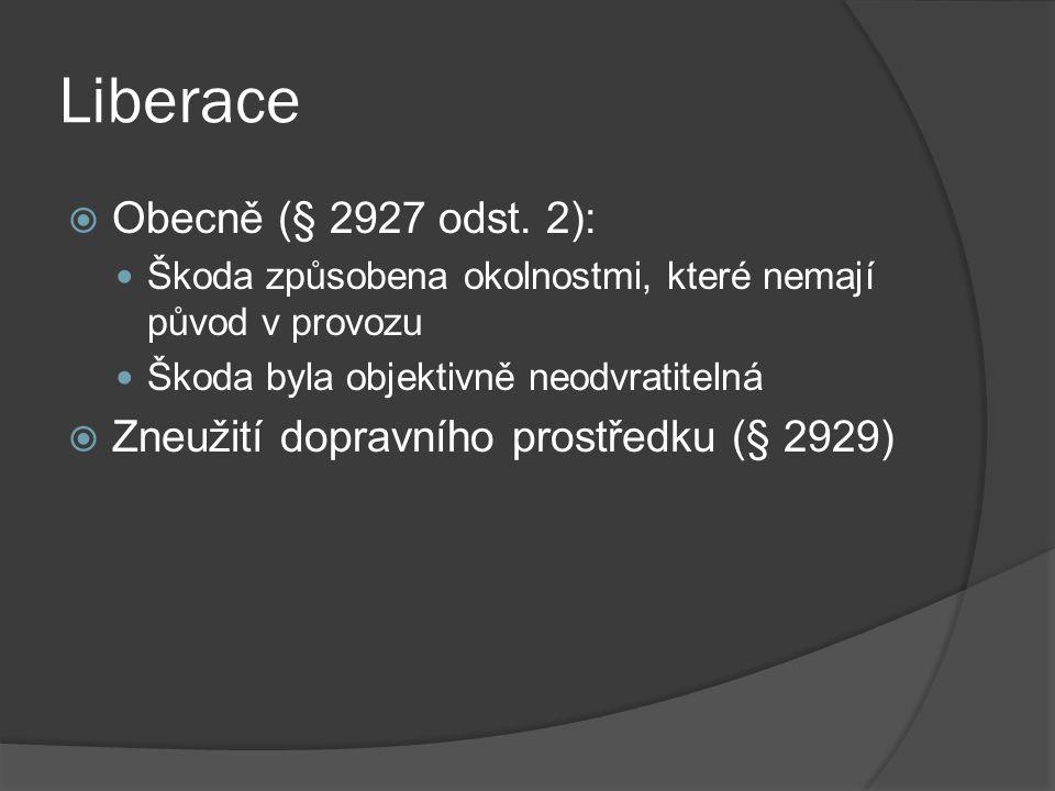 Liberace Obecně (§ 2927 odst. 2):