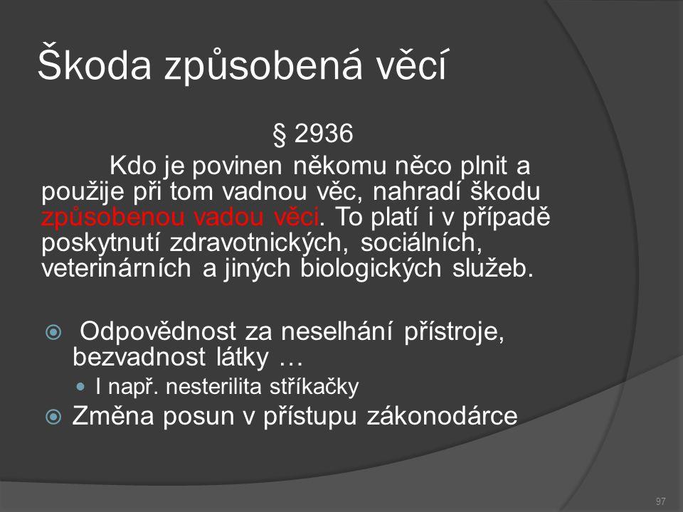 Škoda způsobená věcí § 2936.