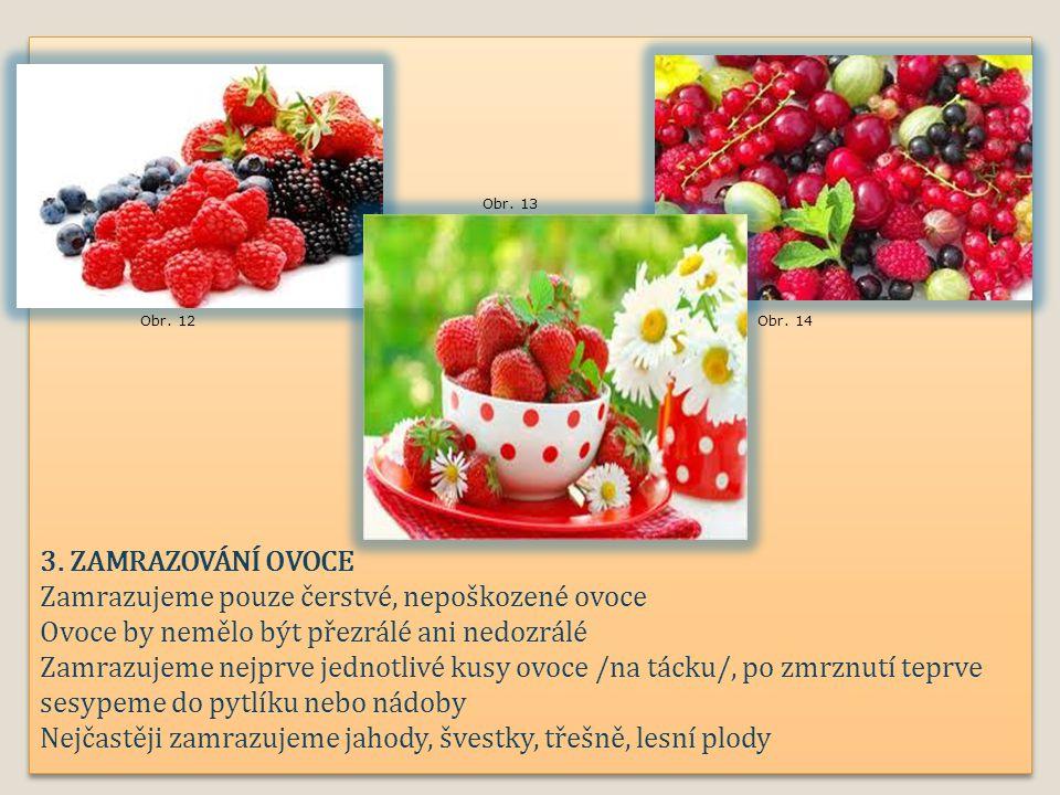 Zamrazujeme pouze čerstvé, nepoškozené ovoce
