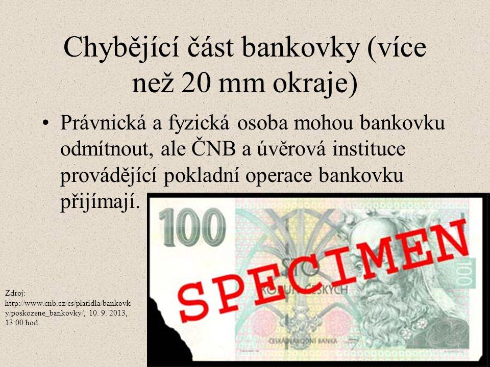 Chybějící část bankovky (více než 20 mm okraje)