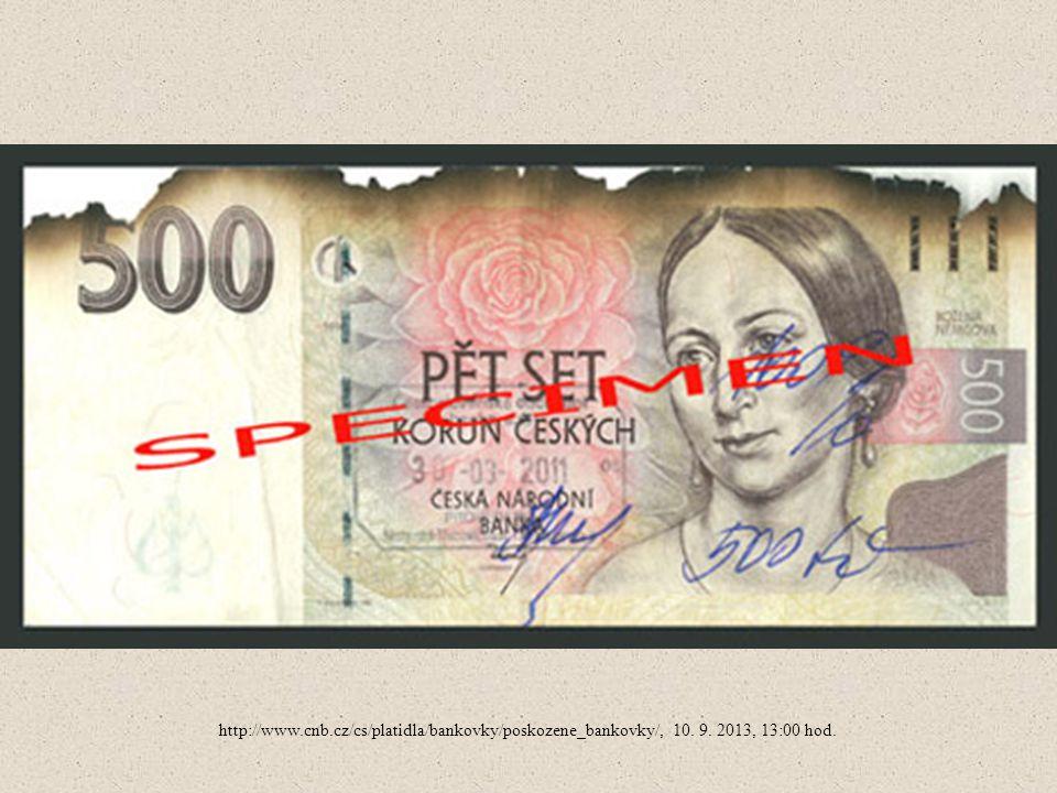 http://www. cnb. cz/cs/platidla/bankovky/poskozene_bankovky/, 10. 9