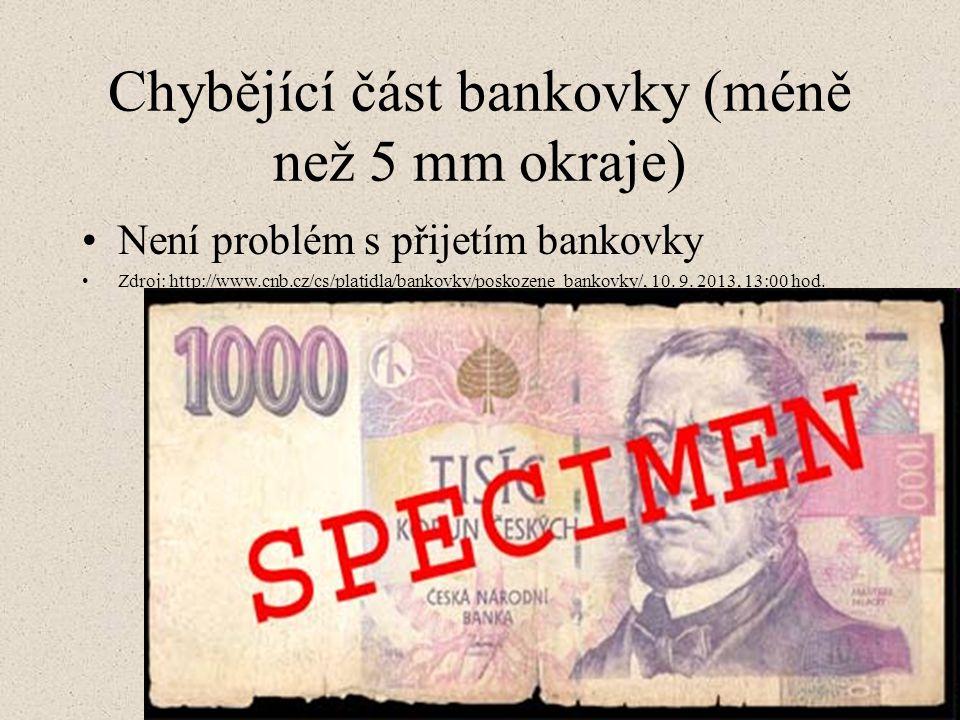 Chybějící část bankovky (méně než 5 mm okraje)
