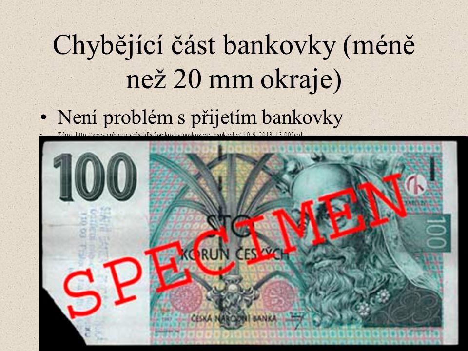 Chybějící část bankovky (méně než 20 mm okraje)