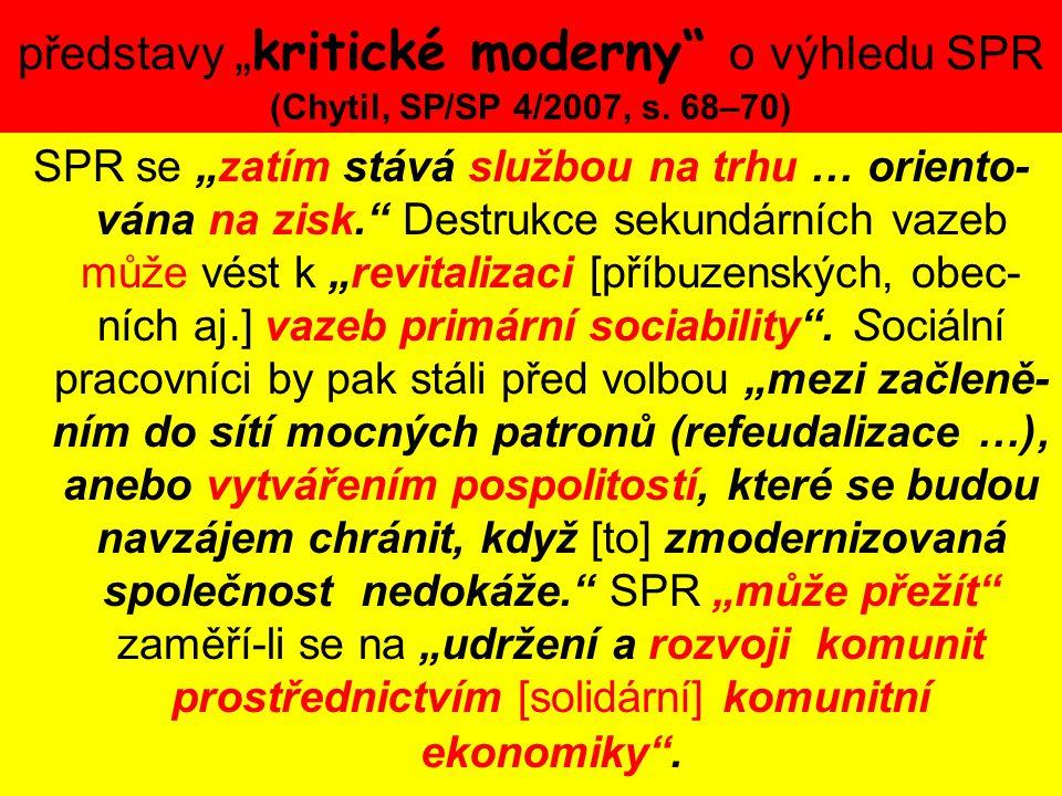"""představy """"kritické moderny o výhledu SPR (Chytil, SP/SP 4/2007, s"""