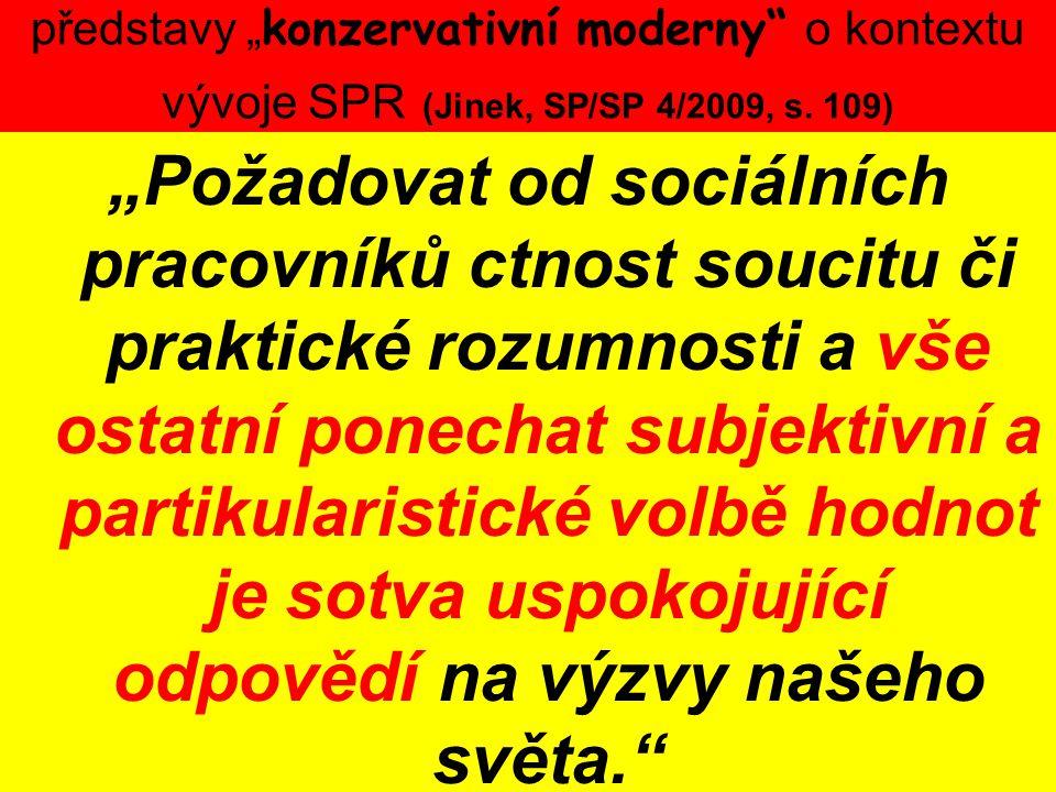 """představy """"konzervativní moderny o kontextu vývoje SPR (Jinek, SP/SP 4/2009, s. 109)"""
