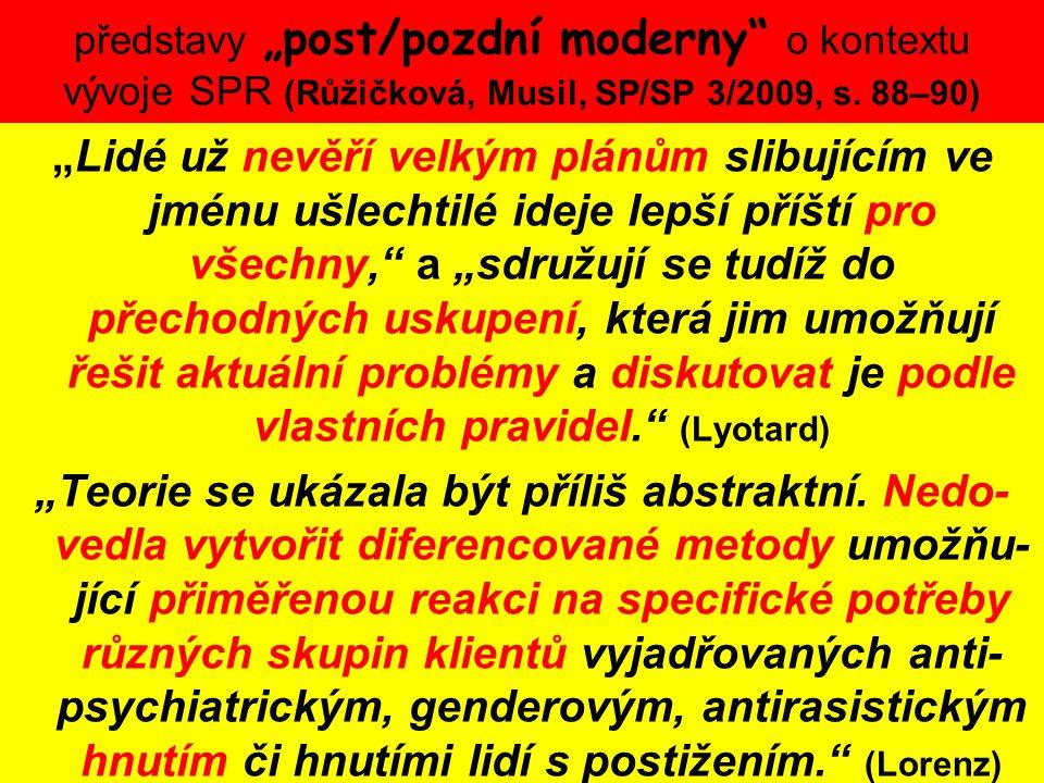 """představy """"post/pozdní moderny o kontextu vývoje SPR (Růžičková, Musil, SP/SP 3/2009, s. 88–90)"""