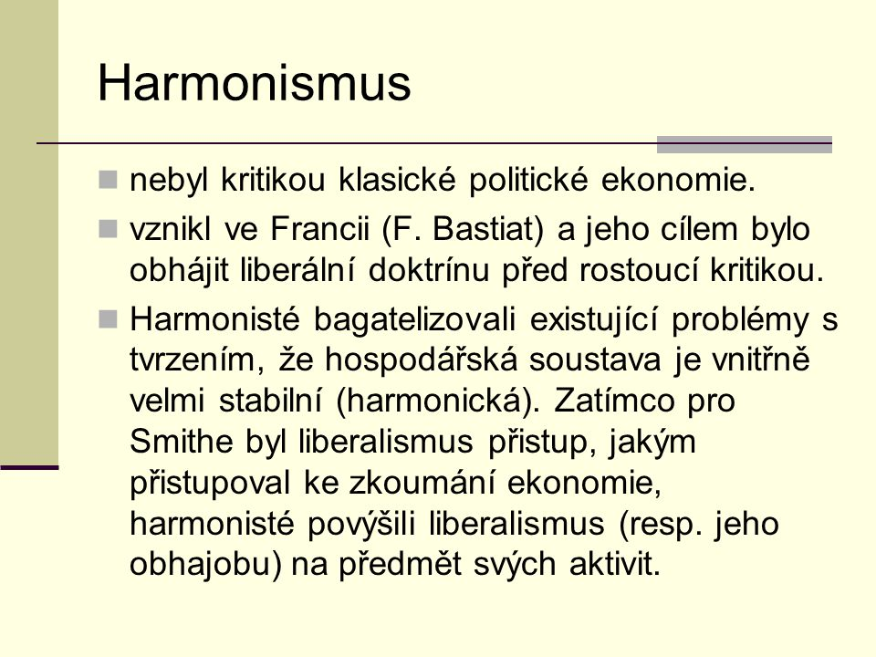 Harmonismus nebyl kritikou klasické politické ekonomie.