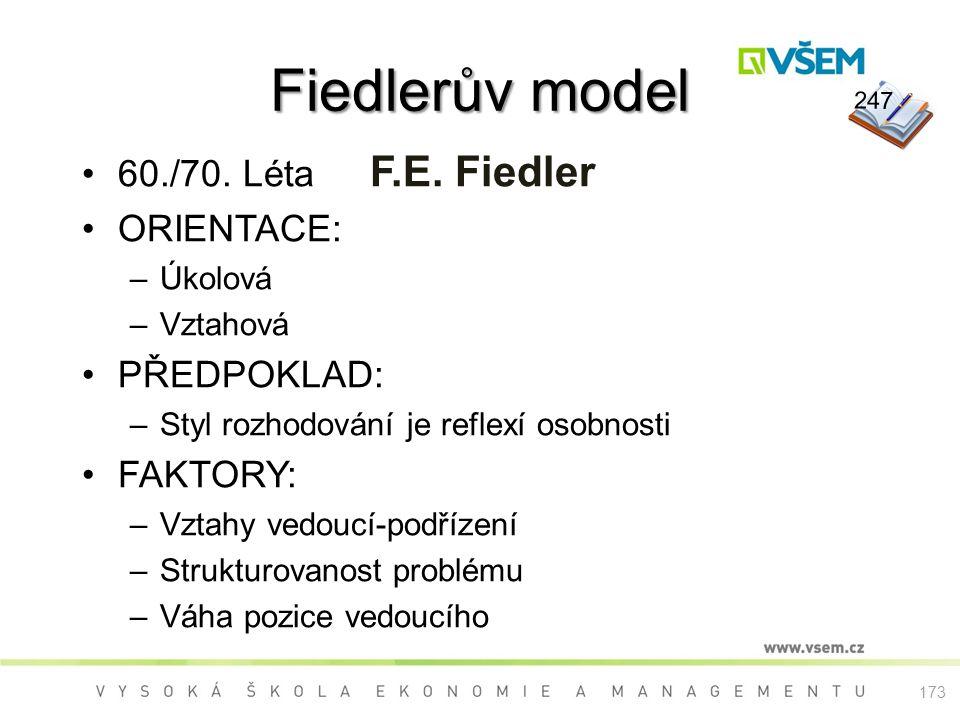 Fiedlerův model 60./70. Léta F.E. Fiedler ORIENTACE: PŘEDPOKLAD: