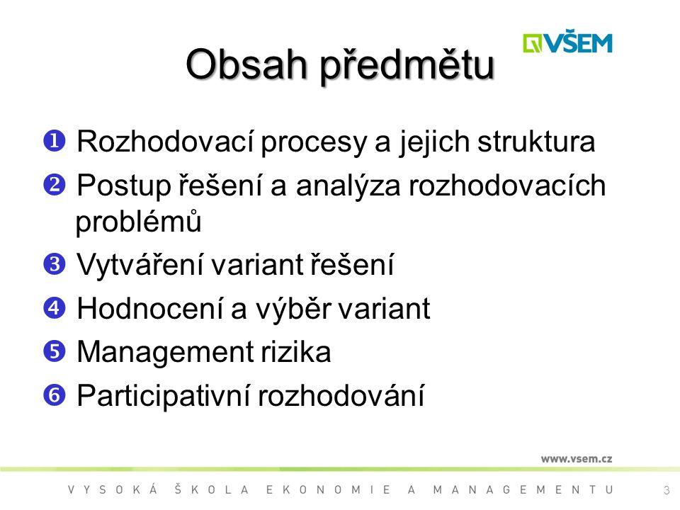 Obsah předmětu  Rozhodovací procesy a jejich struktura