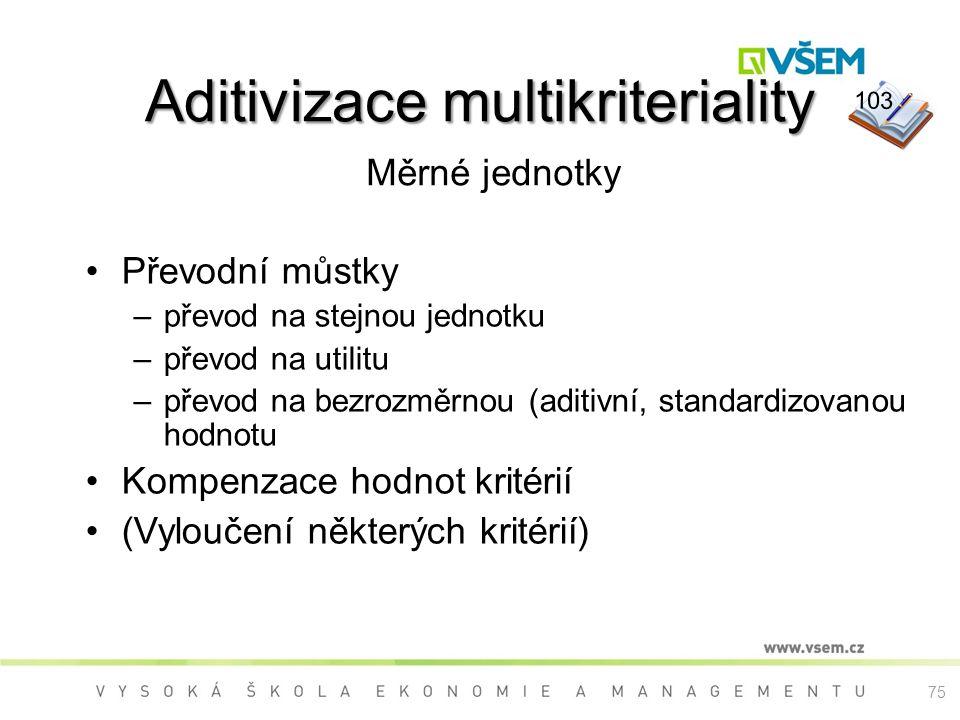 Aditivizace multikriteriality