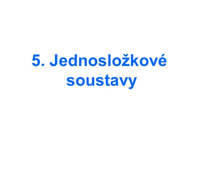 5. Jednosložkové soustavy