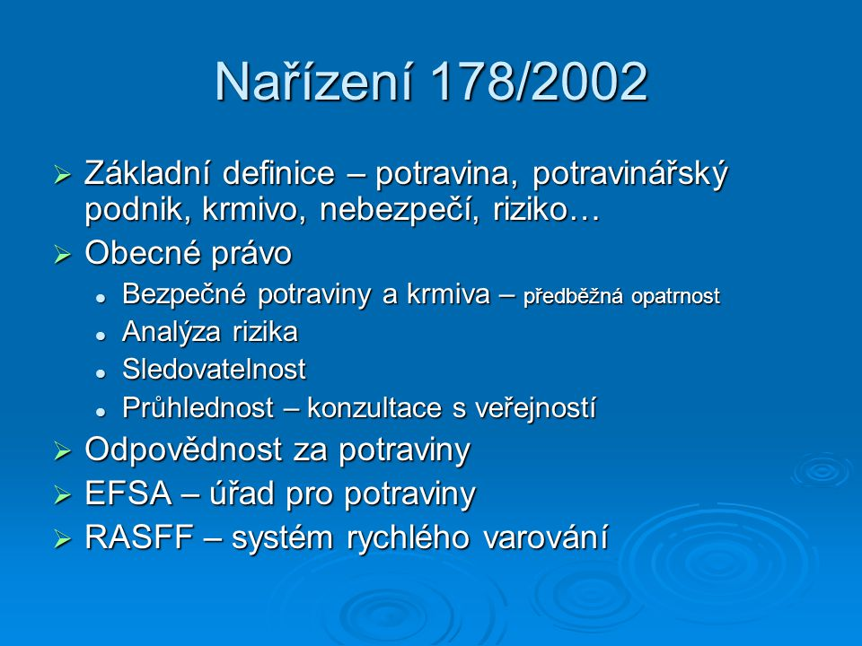Nařízení 178/2002 Základní definice – potravina, potravinářský podnik, krmivo, nebezpečí, riziko… Obecné právo.