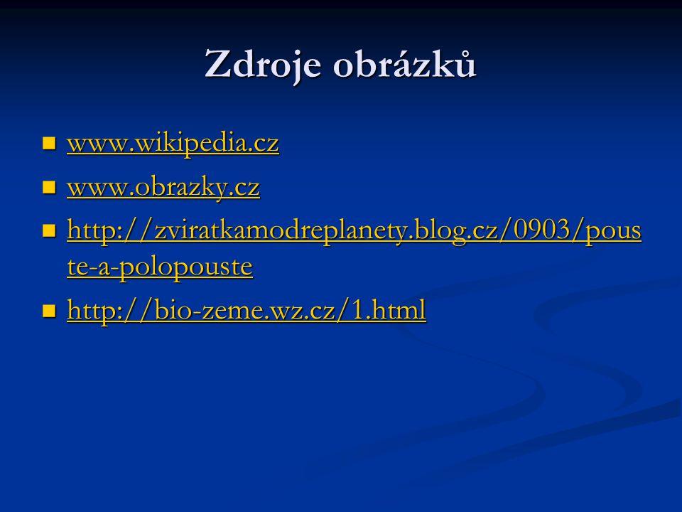 Zdroje obrázků www.wikipedia.cz www.obrazky.cz