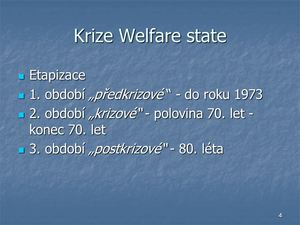 """Krize Welfare state Etapizace 1. období """"předkrizové - do roku 1973"""