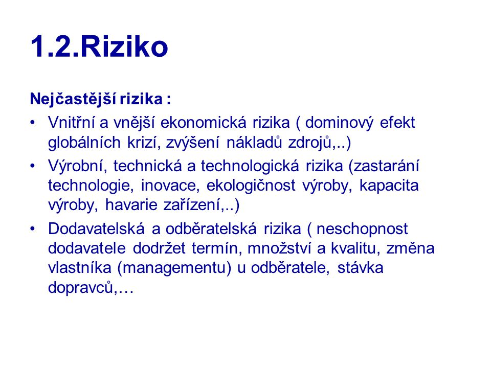 1.2.Riziko Nejčastější rizika :