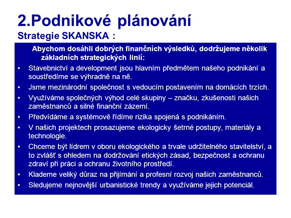 2.Podnikové plánování Strategie SKANSKA :
