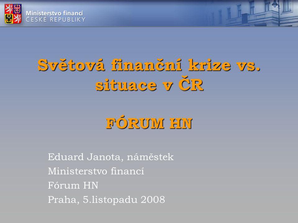 Světová finanční krize vs. situace v ČR FÓRUM HN