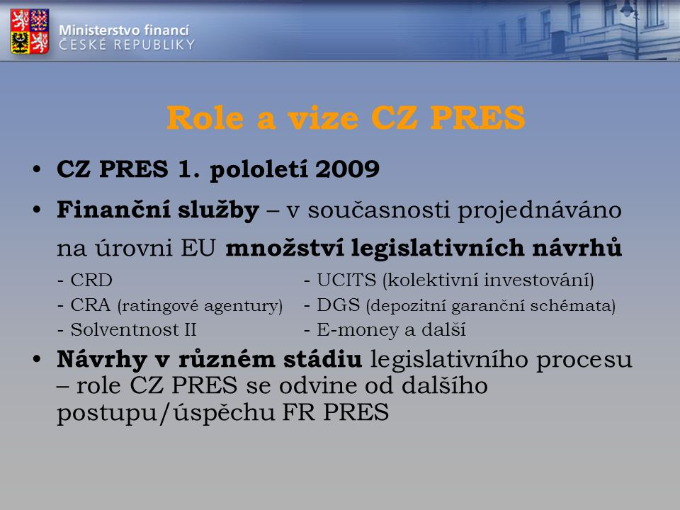 Role a vize CZ PRES CZ PRES 1. pololetí 2009