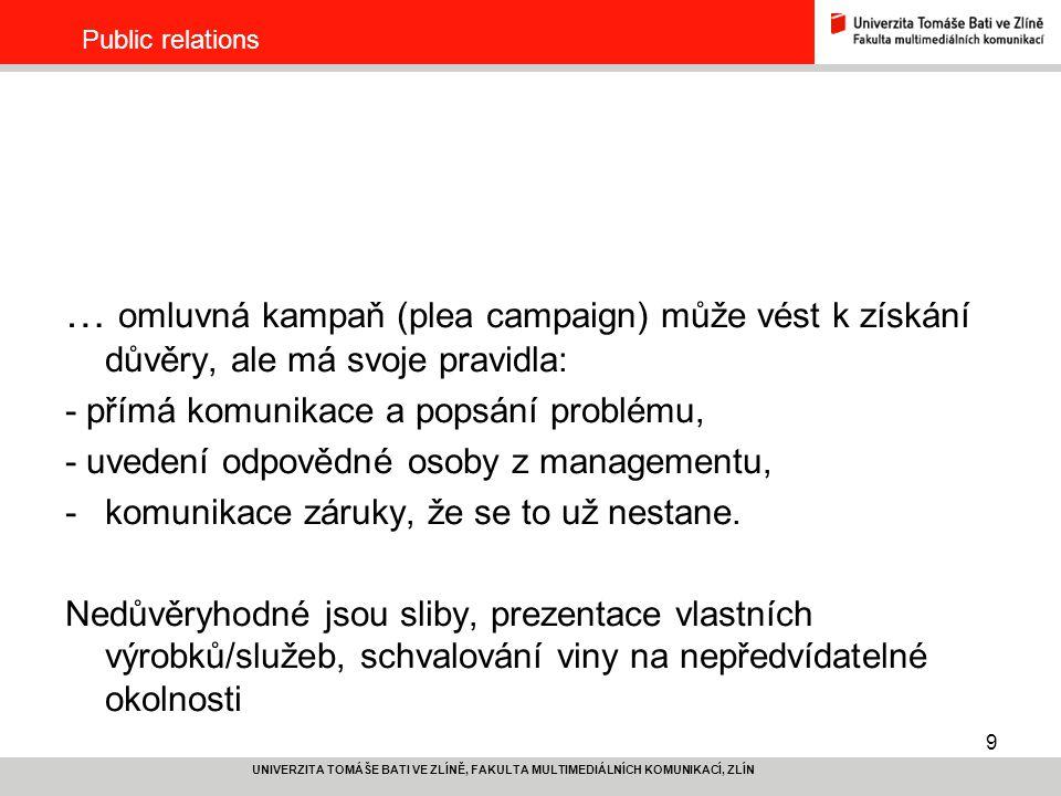 Public relations … omluvná kampaň (plea campaign) může vést k získání důvěry, ale má svoje pravidla: