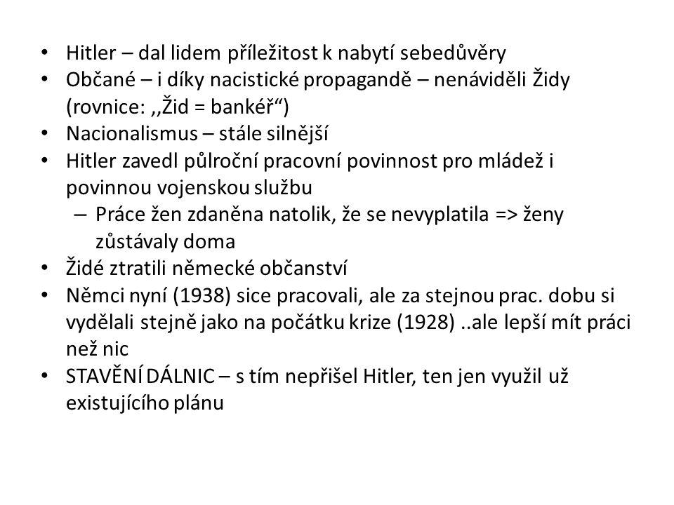 Hitler – dal lidem příležitost k nabytí sebedůvěry