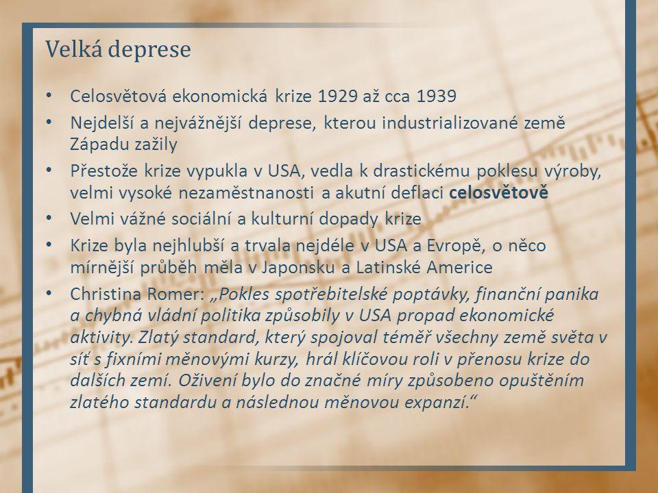 Velká deprese Celosvětová ekonomická krize 1929 až cca 1939