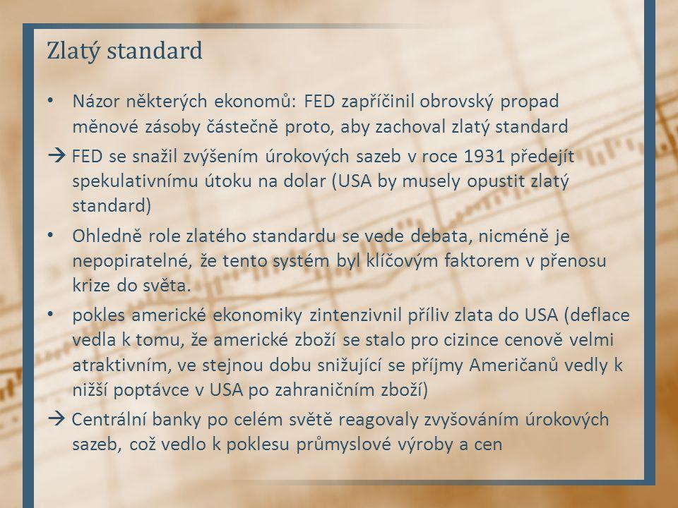 Zlatý standard Názor některých ekonomů: FED zapříčinil obrovský propad měnové zásoby částečně proto, aby zachoval zlatý standard.