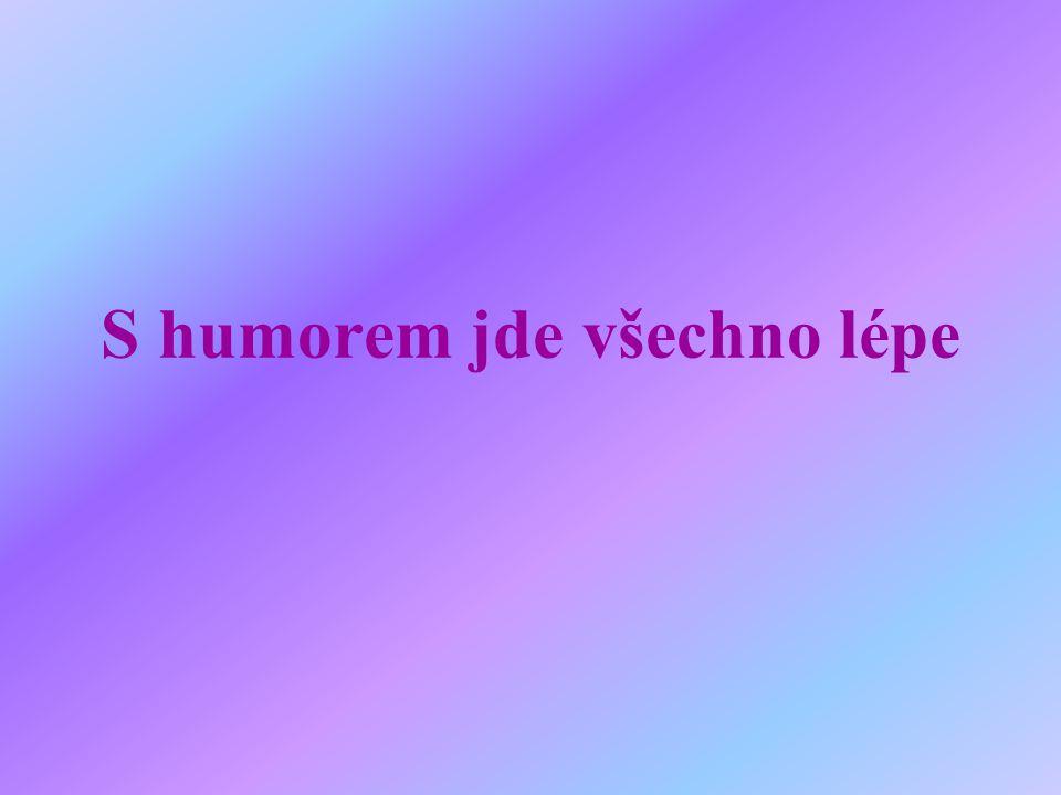 S humorem jde všechno lépe