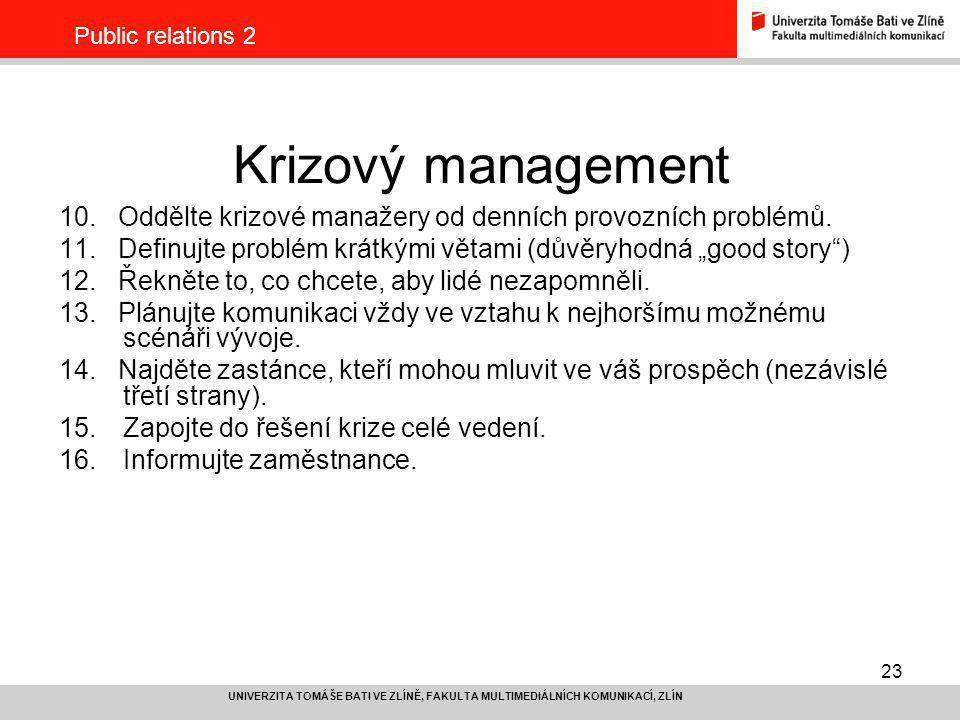 Public relations 2 Krizový management. 10. Oddělte krizové manažery od denních provozních problémů.
