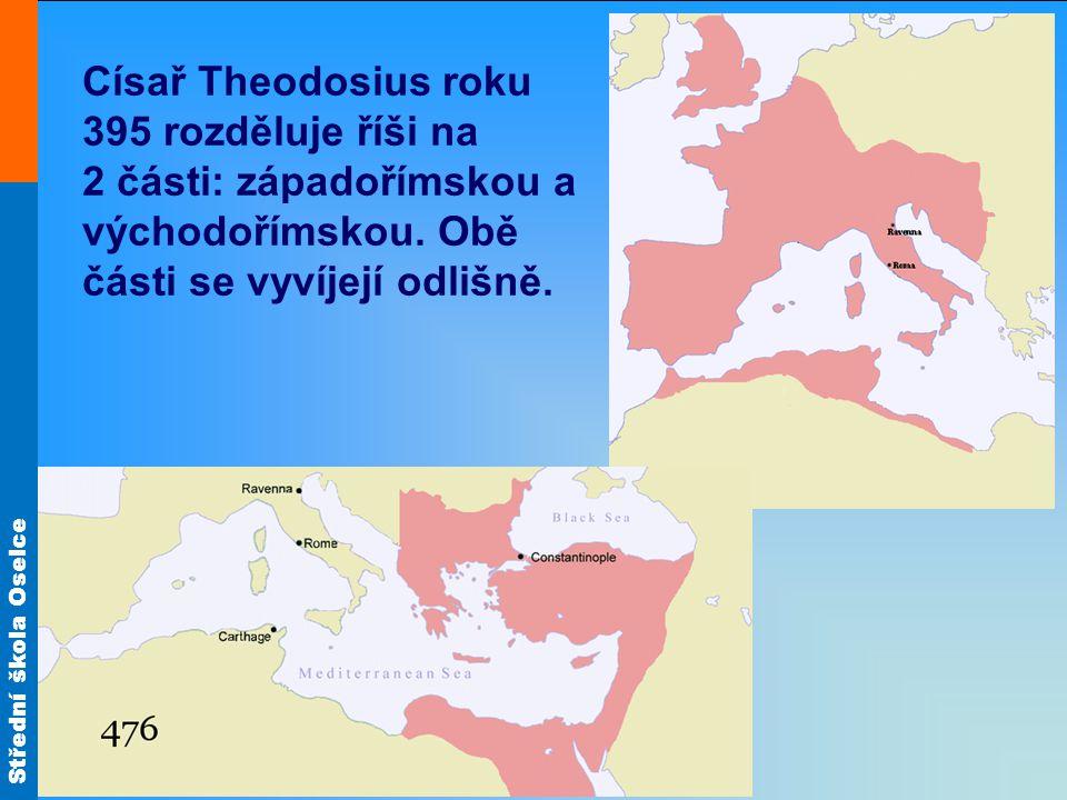 Císař Theodosius roku 395 rozděluje říši na 2 části: západořímskou a východořímskou.