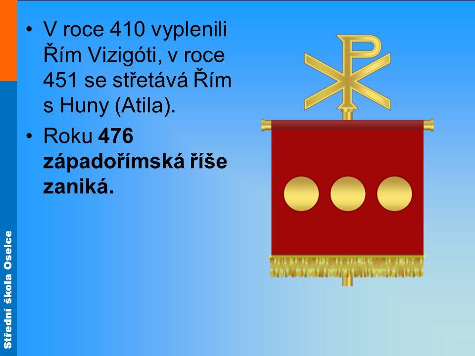 V roce 410 vyplenili Řím Vizigóti, v roce 451 se střetává Řím s Huny (Atila).